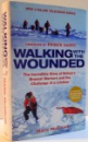 WALKING WITH THE WOUNDED by MARK MCCRUM , 2011