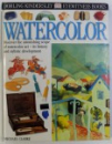 WATERCOLOR  - DISCOVER THE ASTONISHING SCOPE OF WATERCOLOR ART - ITS HISTORY AND STYLISTIC DEVELOPMENT by MICHAEL CLARKE , 2000