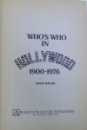 WHO 'S WHO IN HOLLYWOOD 1900  - 1976 by DAVID RAGAN , 1976