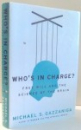 WHO`S IN CHARGE? FREE WILL AND THE SCIENCE OF THE BRAIN by MICHAEL S. GAZZANIGA , 2011