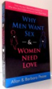 WHY MEN WANT SEX & WOMEN NEED LOVE by ALLAN & BARBARA PEASE , 2010