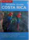 WILDLIFE GUIDE COSTA RICA by ROWLAND MEAD , 2009