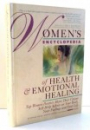 WOMEN'S ENCICLOPEDIA OF HEALTH, EMOTIONAL HEALING by DENISE FOLEY , 1993