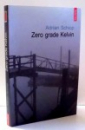 ZERO GRADE KELVIN de ADRIAN SCHIOP , 2009