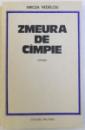 ZMEURA DE CAMPIE de MIRCEA NEDELCIU , 1984 , DEDICATIE*