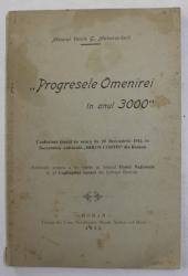 ' PROGRESELE OMENIREI IN ANUL 3000 ' - CONFERINTA TINUTA ... de MAIORUL VASILE G. MAKAROVITSCH ,  1913