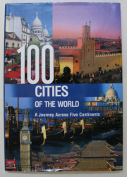 100 CITIES OF THE WORLD , A JOURNEY ACROSS FIVE CONTINENTS , 2009