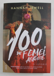 100 DE FEMEI AFURISITE , O ISTORIE de HANNAH JEWELL , 2021