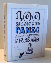 100 REASONS TO PANIC ABOUT GETTING MARRIED , 2013