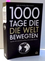 1000 TAGE DIE DIE WELT BEWEGTEN