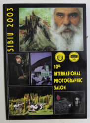 10th INTERNATIONAL PHOTOGRAPHIC SALON , SIBIU 2003