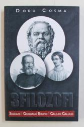 3 FILOZOFI IN FATA JUSTITIEI  - SOCRATE , GIORDANO BRUNO - GALILEO GALLILEI de DORU COSMA , 2020