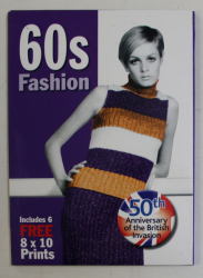 60 s FASHION  - INCLUDES 6 FREE 8 / 10 PRINTS , CARTE + POSTERE , 2013