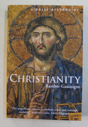A BRIEF HISTORY OF CHRISTIANITY by BAMBER GASCOINE , 2003