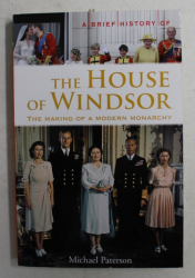 A BRIEF HISTORY OF THE HOUSE OF WINDSOR by MICHAEL PATERSON , 2013