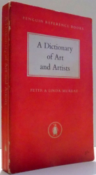 A DICTIONARY OF ART AND ARTISTS by PETER & LINDA MURRAY , 1959