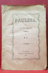 A. DUMAS - PAULINA , BUCURESCI 1858