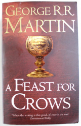 A FEAST FOR CROWS  by GEORGE R.R. MARTIN , 2011