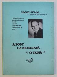 A FOST CA NICIODATA O TAINA de SIMION AVRAM , 1995