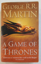 A GAME OF THRONES - BOOK ONE OF A SONG OF ICE AND FIRE by GEORGE R.R. MARTIN , 2003