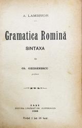 A. LAMBRIOR, GRAMATICA ROMANA, SINTAXA de Gh. GHIBANESCU - IASI, 1893