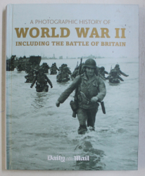 A PHOTOGRAPHIC HISTORY OF WORLD WAR II , INCLUDING THE BATTLE OF BRITAIN by M . WILKINSON , 2010