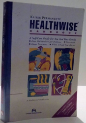 A SELF CARE GUIDE FOR YOOU AND YOUR FAMILY , HEALTHWISE de KAISER PERMANENTE , 1999