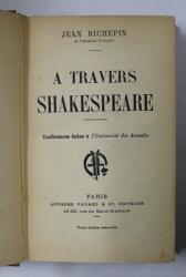 A TRAVERS SHAKESPEARE par JEAN RICHEPIN