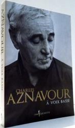 A VOIX BASSE par CHARLES AZNAVOUR , 2009