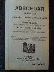 ABECEDAR, PARTEA AII PENTRU CLASA I URBANASI DIVIZIA I RURALA de STEFAN VELOVAN, MARIN FLORESCU SI ILIE JIANU, CRAIOVA 1915