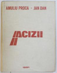 ACIZII  - PERICOLUL DE INCENDIU SI MASURILE DE PREVENIRE LA PRODUCERE , PRELUCRARE , DEPOZITARE SI TRANSPORT de AMULIU  PROCA si  JAN DAN , 1991