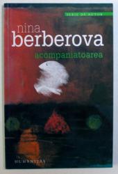 ACOMPANIATOAREA de NINA BERBEROVA , 2007