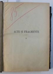ACTE SI FRAGMENTE CU PRIVIRE LA ISTORIA ROMANILOR ADUNATE DIN DEPOZITELE DE MANUSCRISE ALE APUSULUI de NECULAI IORGA , VOL. II - III , CONTINE TEXTE IN ROMANA - FRANCEZA -   GERMANA - LATINA, 1896 - 1897 ,  COLEGAT DE DOUA CARTI *