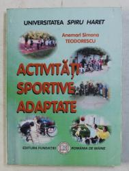 ACTIVITATI SPORTIVE ADAPTATE de ANEMARIE SIMONA TEODORESCU , 2011