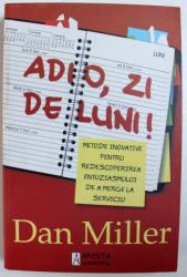 ADIO ZI DE LUNI ! de DAN MILLER , 2009