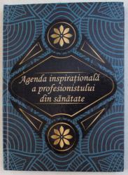 AGENDA INSPIRATIONALA A PROFESIONISTULUI DIN SANATATE - AGENDA FARMACISTULUI de ROXANA GAVRILOAIA , 2018