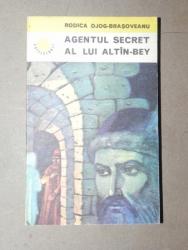 AGENTUL SECRET AL LUI ALTIN-BEY - RODICA OJOG-BRASOVEANU