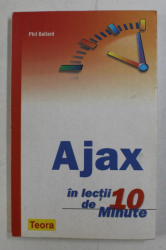 AJAX  IN LECTII DE 10 MINUTE DE PHIL BALLARD , 2007
