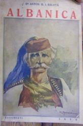 ALBANICA . ALBANIA SI ALBANEZII de ANTON B.I. BALOTA , 1936
