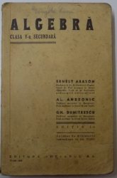 ALGEBRA, CLASA V-A SECUNDARA de ERNEST ABASON, AL. ANDRONIC, GH. DUMITRESCU  1935