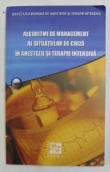 ALGORITMI DE MANAGEMENT AL SITUATIILOR DE CRIZA IN ANESTEZIE SI TERAPIE INTENSIVA , 2008