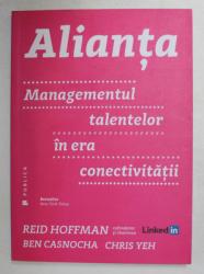 ALIANTA - MANAGEMENTUL TALENTELOR IN ERA CONECTIVITAII de REID HOFFMAN ...CHRIS YEH , 2016