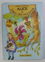 ALICE IN TARA DIN OGLINDA de LEWIS CARROLL , 1997