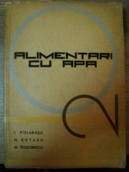 ALIMENTARI CU APA de I. PISLARASU , N. ROTARU , M. TEODORESCU , 1964