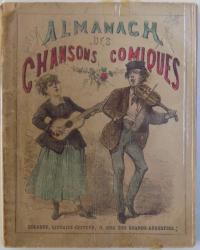 ALMANACH DES CHANSONS COMIQUES par  LES MEILLEURS AUTEURS ANCIENS ET MODERNES , illustration par TELORY , 1876