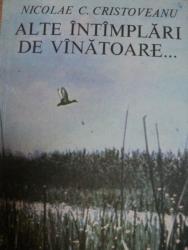 ALTE INTAMPLARI DE VANATOARE- NICOLAE C. CRISTOVEANU, BUC.1983