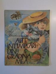 ALTE INTAMPLARI DIN GRADINA MEA de ANA BLANDIANA , ILUSTRATII de DOINA BOTEZ , 1983