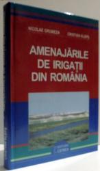 AMENAJARILE DE IRIGATII DIN ROMANIA de NICOLAE GRUMEZA si CRISTIAN KLEPS , 2005