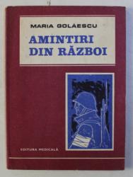 AMINTIRI DIN RAZBOI de MARIA GOLAESCU , 1985