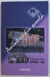 AMINTIRI DIN SCOALA  - PROMOTIA SPIRU ' 66 , conceptia si alcatuirea volumui NICK MIRCEA LERESCU si MIHAI VASILESCU , 2011